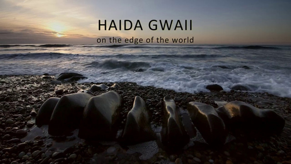 Haida Gwaii: On the Edge of the World – 8:00pm 75min. SID