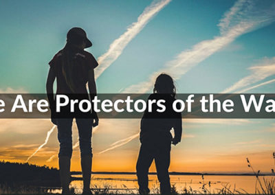 We Are Protectors of the Water – 1:00 pm UNS – 2 min